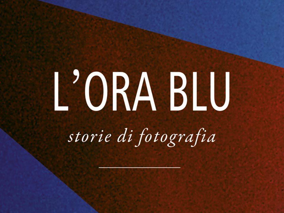 Si avvicina l'Ora Blu - storie di fotografia